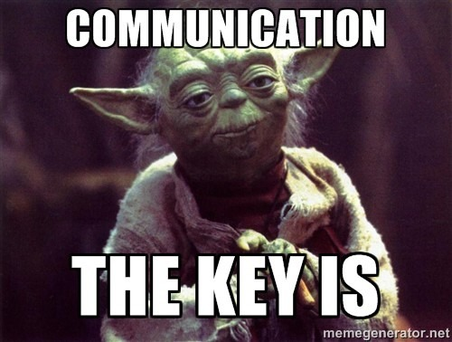 yoda with caption communication the key is