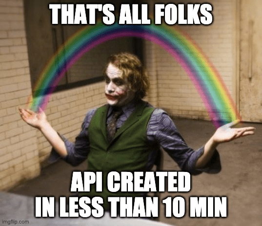 Joker meme – that's all folks – API created in less than 10 minutes